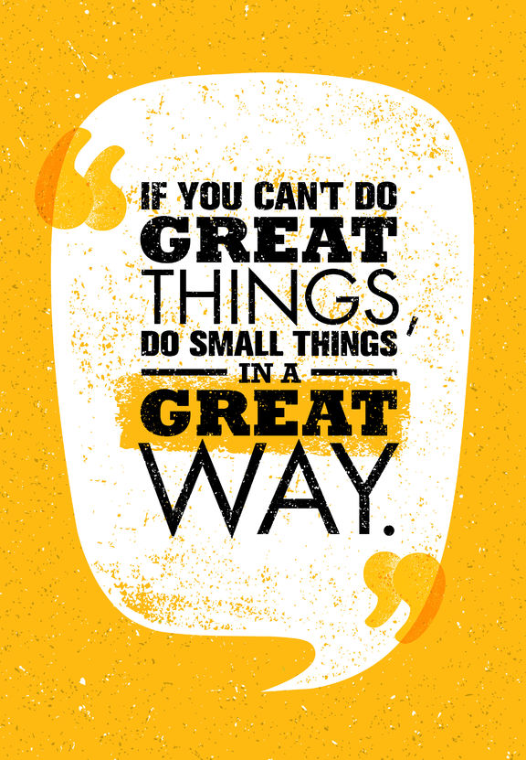 71764109 - if you can't do great things, do small things in a great way. inspiring creative motivation quote. vector typography poster design concept